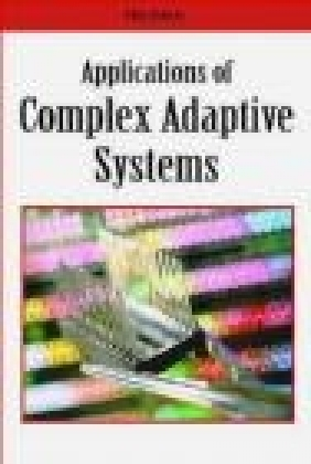 Applications of Complex Adaptive Systems Y Shan