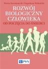 Rozwój biologiczny człowieka od poczęcia do śmierci Kaczmarek Maria, Wolański Napoleon
