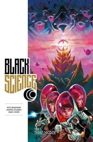 Black Science 2 Teraz, nigdzie Remender Rick