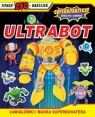 Superbohaterzy. Naklejki i zadania. Ultrabot