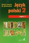 Między nami 2 Język polski Zeszyt ćwiczeń Część 2