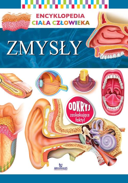 Encyklopedia ciała człowieka Zmysły praca zbiorowa