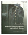 Wolność a uprzedmiotowienie drugiego w egzystencjalizmie i dialogice Rynkiewicz Justyna