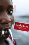 Rzeka krwi Podróż do pękniętego serca Afryki