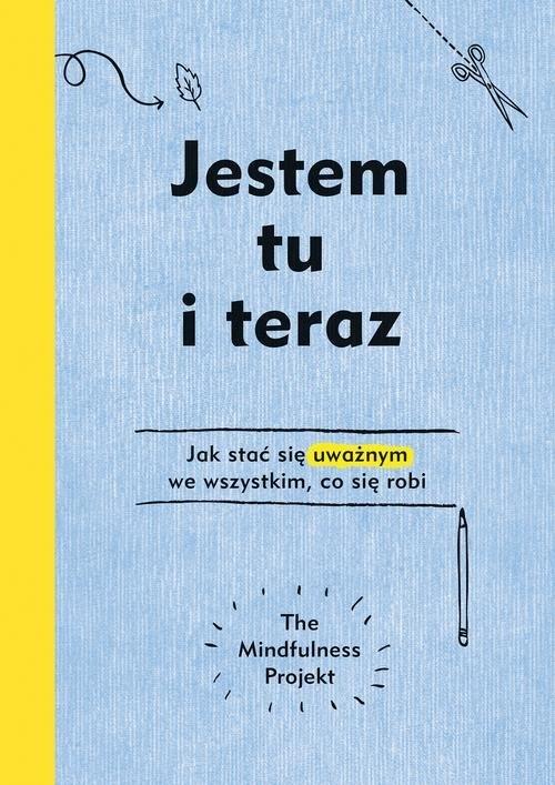 Jestem tu i teraz Projekt mindfulness Frey Alexandra, Totton Autumn