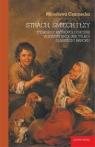 Strach, śmiech i łzy. Dyskursy antropologiczne w literaturze (nie tylko) Czarnecka Mirosława