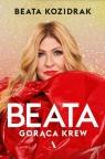 Beata. Gorąca krew Kozidrak Beata