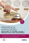 Organizacja współczesnej recepcji hotelowej Cześć 1 T.11.1.
