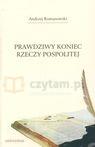 Prawdziwy koniec Rzeczy Pospolitej  Romanowski Andrzej