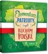 Elementarz patrioty, czyli kocham Polskę