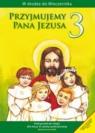 Przyjmujemy Pana Jezusa 3 Religia Podręcznik szkoła podstawowa Kubik Władysław
