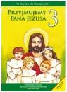 Przyjmujemy Pana Jezusa. Podręcznik do klasy 3 szkoły podstawowej