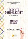 Egzamin ośmioklasisty z matematyki - Arkusze próbne - Poćwicz z nami! Masłowska Dorota, Mentzen Elżbieta, Nodzyński Piotr