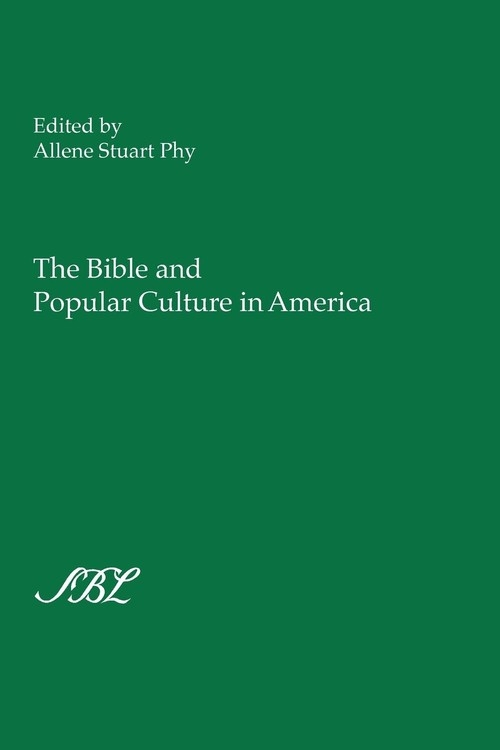 The Bible and Popular Culture in America