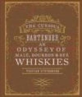 The Curious Bartender: an Odyssey of Malt, Bourbon