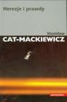 Herezje i prawdy Cat-Mackiewicz Stanisław