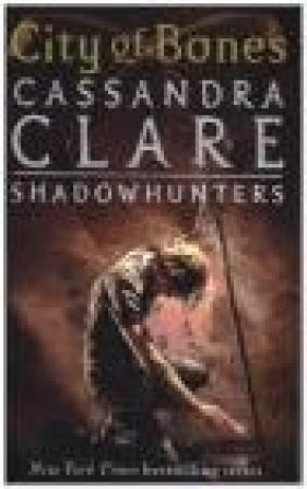City of Bones Cassandra Clare, C. Clare