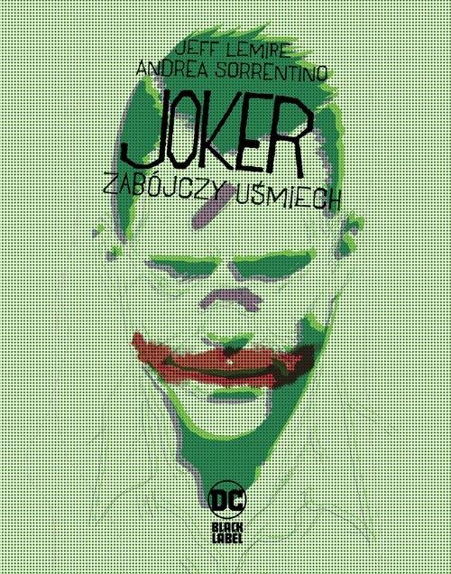 Joker - Zabójczy uśmiech Jeff Lemire, Andrea Sorrentino