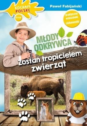 Młody odkrywca Zostań tropicielem zwierząt Fabijański Paweł