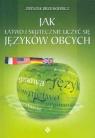 Jak łatwo i skutecznie uczyć się języków obcych Brześkiewicz Zbyszek