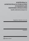 Współpraca administracji publicznej z podmiotami ekonomii społecznej