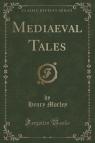 Mediaeval Tales (Classic Reprint)
