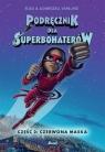 Podręcznik dla superbohaterów Tom 2 Czerwona maska