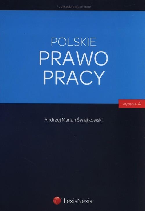 Polskie prawo pracy Świątkowski Andrzej Marian