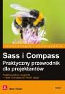Sass i Compass Praktyczny przewodnik dla projektantów Frain Ben