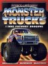 Szybcy i wściekli. Monster trucks i inne potwory drogowe