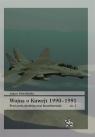 Wojna o Kuwejt 1990-1991. Część 1