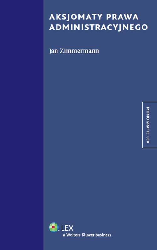 Aksjomaty prawa administracyjnego Zimmermann Jan