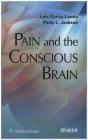 Pain and the Conscious Brain Philip Jackson, Luis Garcia-Larrea