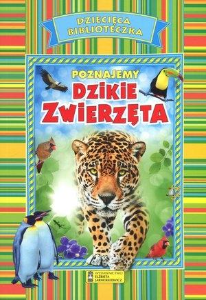Poznajemy dzikie zwierzęta. Dziecięca Biblioteczka praca zbiorowa