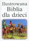 Ilustrowana Biblia dla dzieci Gilbert Beers