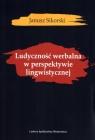 Ludyczność werbalna w perspektywie lingwistycznej Sikorski Janusz