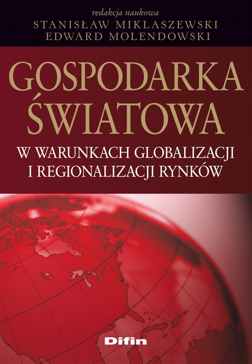 Gospodarka światowa w warunkach globalizacji i regionalizacji rynków