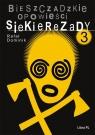 Bieszczadzkie opowieści Siekierezady 3 Dominik Rafał