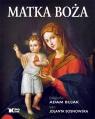 Matka Boża Bujak Adam, Sosnowska Jolanta
