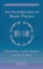Introduction to Beam Physics Martin Berz, Weishi Wan, Kyoko Makino