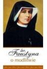 Św. Faustyna o modlitwie