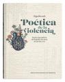 Poética de la violencia. Textos dramáticos de Rodolfo Santana de los 60 y 70 Buczek Olga