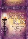 Wykorzystanie potęgi run dla zdrowia, miłości i fortuny  Wdowiak Stefan Karol, Szrajer Genowefa