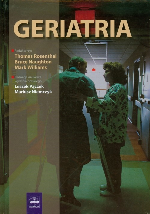 Geriatria Rosenthal Thomas, Naughton Bruce, Williams Mark