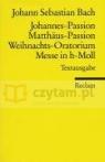 Johannes-Passion / Matthäus-Passion / Weihnachts-Oratorium / Messe in h-Moll