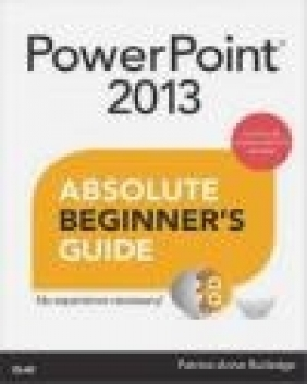 PowerPoint 2013 Absolute Beginner's Guide Patrice-Anne Rutledge