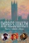 Impresjonizm Historia Sztuka Ludzie