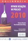 Rynek książki w Polsce 2010 Poligrafia Nowak Tomasz, Tenderenda-Ożóg Ewa