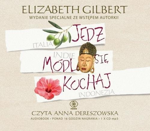 Jedz módl się kochaj  (Audiobook) Gilbert Elizabeth