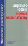 Angielsko polski słownik matematyczny Jezierska Hanna